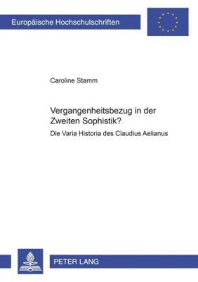 Vergangenheitsbezug in der Zweiten Sophistik?, Caroline Stamm