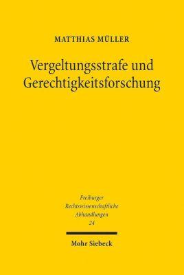 Vergeltungsstrafe und Gerechtigkeitsforschung, Matthias Müller
