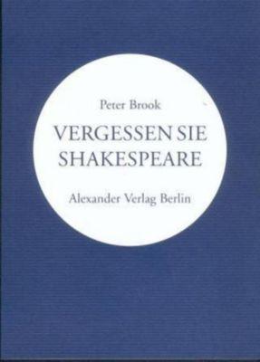 Vergessen Sie Shakespeare, Peter Brook