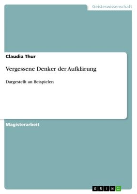 Vergessene Denker der Aufklärung, Claudia Thur