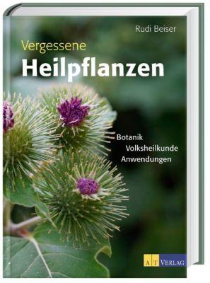 Vergessene Heilpflanzen, Rudi Beiser