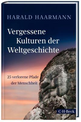 Vergessene Kulturen der Weltgeschichte - Harald Haarmann |