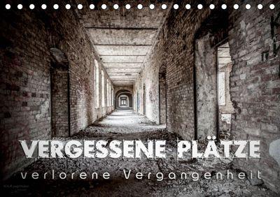 Vergessene Plätze - verlorene Vergangenheit (Tischkalender 2019 DIN A5 quer), Monika Schöb