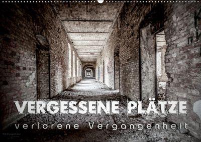 Vergessene Plätze - verlorene Vergangenheit (Wandkalender 2019 DIN A2 quer), Monika Schöb
