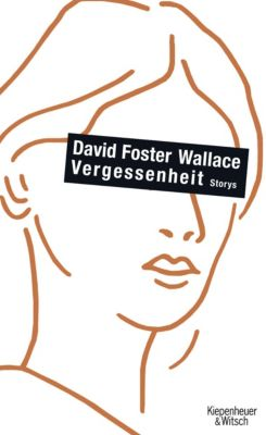 Vergessenheit, David Foster Wallace