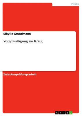 Vergewaltigung im Krieg, Sibylle Grundmann
