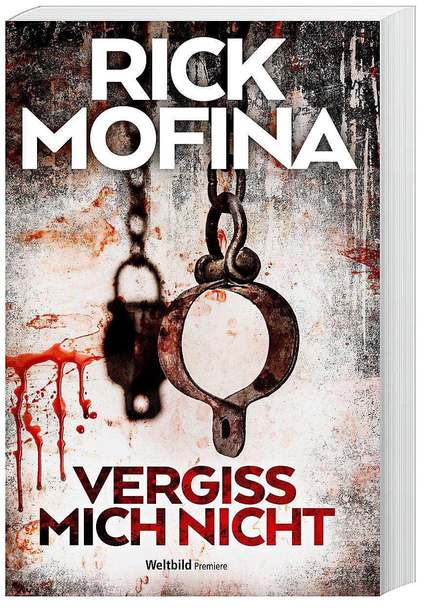 Vergiss Mich Nicht Buch Von Rick Mofina Bei Weltbildde