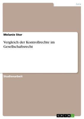 Vergleich der Kontrollrechte im Gesellschaftsrecht, Melanie Stor