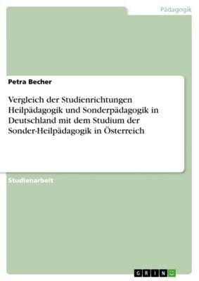 Vergleich der Studienrichtungen Heilpädagogik und Sonderpädagogik in Deutschland mit dem Studium der Sonder-Heilpädagogik in Österreich, Petra Becher