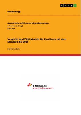Vergleich des EFQM-Modells für Excellence mit dem Standard ISO 9001, Dominik Kropp
