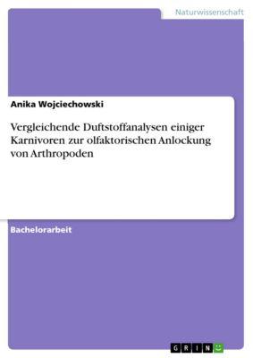 Vergleichende Duftstoffanalysen einiger Karnivoren zur olfaktorischen Anlockung von Arthropoden, Anika Wojciechowski