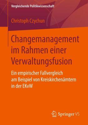 Vergleichende Politikwissenschaft: Changemanagement im Rahmen einer Verwaltungsfusion, Christoph Czychun