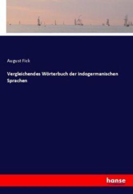 Vergleichendes Wörterbuch der indogermanischen Sprachen - August Fick pdf epub