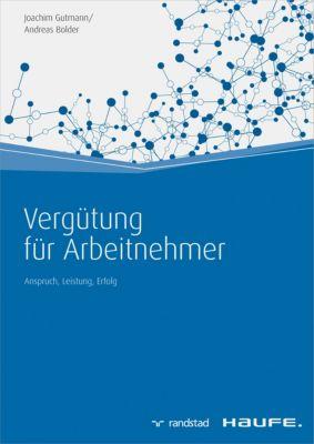 Vergütung für Arbeitnehmer, Joachim Gutmann, Andreas Bolder