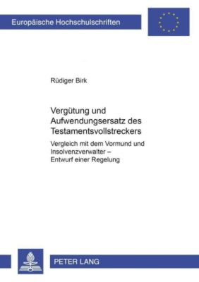 Vergütung und Aufwendungsersatz des Testamentsvollstreckers, Rüdiger Birk
