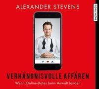 Verhängnisvolle Affären, 4 Audio-CDs, Alexander Stevens