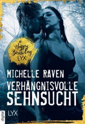 Verhängnisvolle Sehnsucht, Michelle Raven