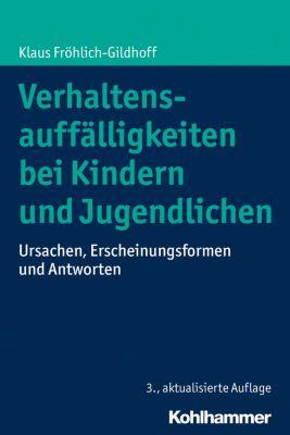 Verhaltensauffälligkeiten bei Kindern und Jugendlichen, Klaus Fröhlich-Gildhoff