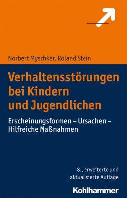 Verhaltensstörungen bei Kindern und Jugendlichen, Norbert Myschker, Roland Stein