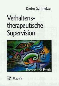 Verhaltenstherapeutische Supervision, Dieter Schmelzer