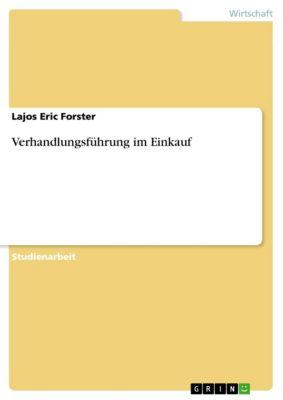 Verhandlungsführung im Einkauf, Lajos Eric Forster