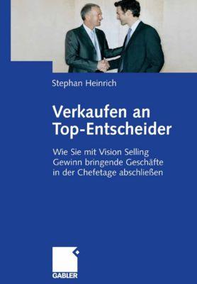 Verkaufen an Top-Entscheider, Stephan Heinrich