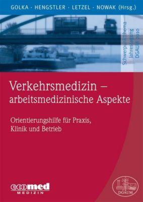 Verkehrsmedizin - arbeitsmedizinische Aspekte, Klaus Golka, Jan Hengstler, Stephan Letzel, Dennis Nowak