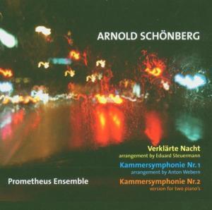 Verklärte Nacht/Kammersinfonie 1 & 2, Prometheus Ensemble