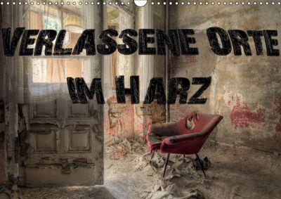 Verlassene Orte im Harz (Wandkalender 2019 DIN A3 quer), Carina Buchspies