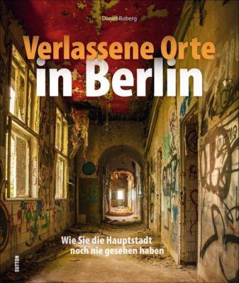 Verlassene Orte in Berlin, Daniel Boberg