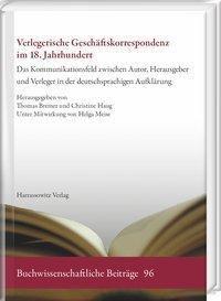 Verlegerische Geschäftskorrespondenz im 18. Jahrhundert, Christine Haug, Thomas Bremer