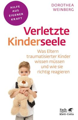 Verletzte Kinderseele - Dorothea Weinberg |