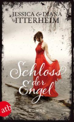 Verliebt in einen Engel Band 1: Schloss der Engel, Jessica Itterheim, Diana Itterheim