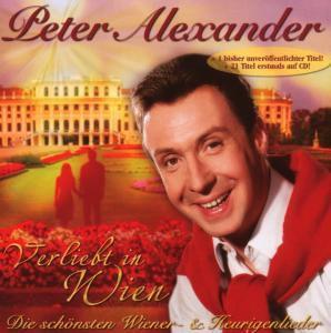 Verliebt In Wien - Die Schönsten Wiener- & Heurige, Peter Alexander