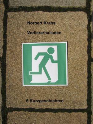 Verliererballaden, Norbert Krabs