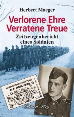 Verlorene Ehre - Verratene Treue - Herbert Maeger |