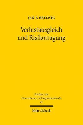 Verlustausgleich und Risikotragung - Jan F. Hellwig |