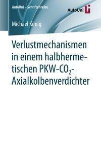Verlustmechanismen in einem halbhermetischen PKW-CO2-Axialkolbenverdichter, Michael König