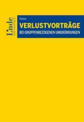 Verlustvorträge bei gruppenbezogenen Umgründungen - Bernhard Gonaus |