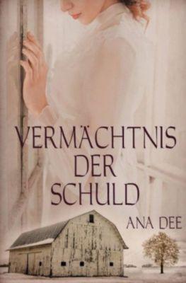 Vermächtnis der Schuld - Ana Dee |
