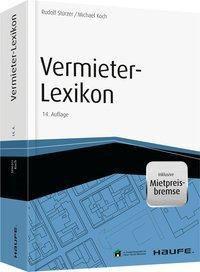 Vermieter-Lexikon - inkl. Arbeitshilfen online, Rudolf Stürzer, Michael Koch