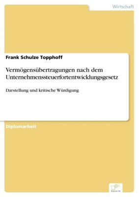 Vermögensübertragungen nach dem Unternehmenssteuerfortentwicklungsgesetz, Frank Schulze Topphoff