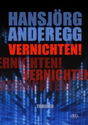 Vernichten!, Hansjörg Anderegg