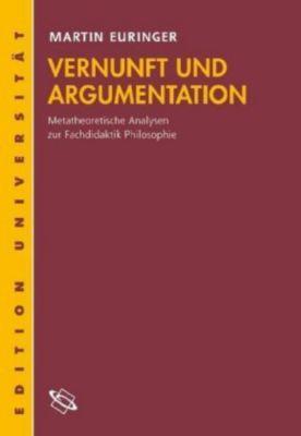 Vernunft und Argumentation, Martin Euringer