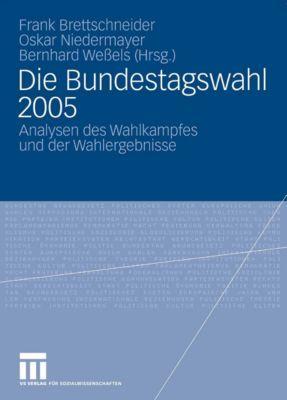 Veröffentlichung des Arbeitskreises Wahlen und politische Einstellungen der Deutschen Vereinigung für Politische Wissenschaft (DVPW): Die Bundestagswahl 2005
