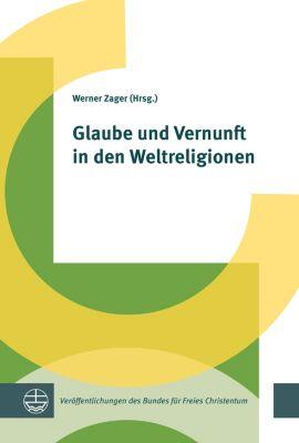 Veröffentlichungen des Bundes für Freies Christentum: Glaube und Vernunft in den Weltreligionen