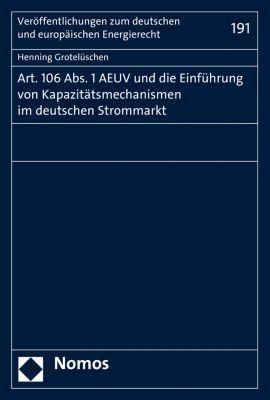 Veröffentlichungen des Instituts für Energierecht an der Universität zu Köln: Art. 106 Abs. 1 AEUV und die Einführung von Kapazitätsmechanismen im deutschen Strommarkt, Grotelüschen Henning