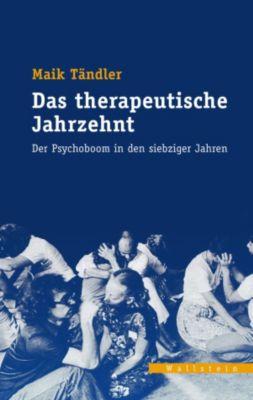 Veröffentlichungen des zeitgeschichtlichen Arbeitskreises Niedersachsen: Das therapeutische Jahrzehnt, Maik Tändler