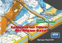 Veroffentlichungen aus dem Naturhistorischen Musuem Basel: Geologischer Fuhrer der Region Basel, Brunner, BITTERLI