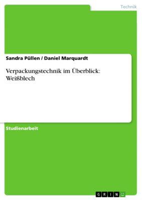 Verpackungstechnik im Überblick: Weißblech, Sandra Püllen, Daniel Marquardt